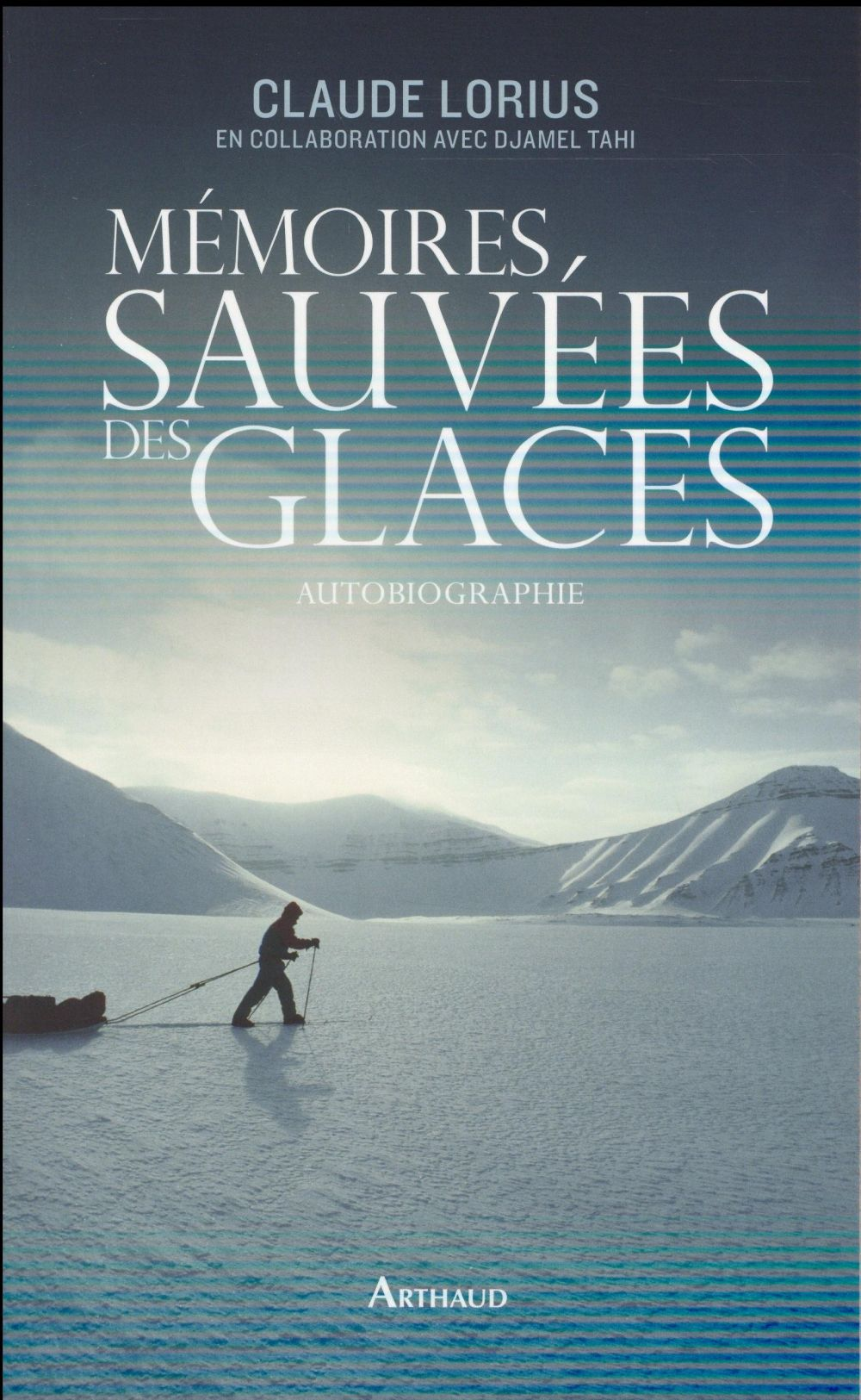 Mémoires sauvées des glaces ; autobiographie