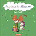 Vente Livre Numérique : Paillette et Lilicorne (Tome 8) - C'est Noël !  - Capucine Lewalle