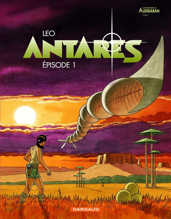 Antares : Les Mondes d'Aldebaran cycle 3 (1) : Episode 1