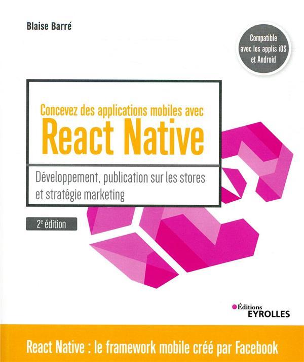 Concevez des applications mobiles avec React Native (2e édition)