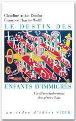 Vente EBooks : Le destin des enfants d'immigrés  - Claudine Attias-Donfut - François-Charles Wolff