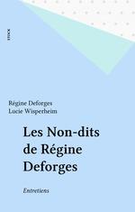 Vente Livre Numérique : Les Non-dits de Régine Deforges  - Lucie Wisperheim - Régine Deforges