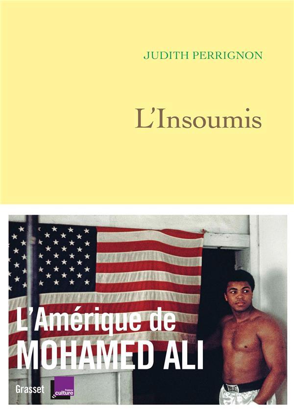 L'insoumis ; l'Amérique de Mohamed Ali