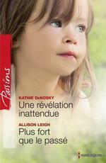 Vente Livre Numérique : Une révélation inattendue - Plus fort que le passé  - Kathie DeNosky - Allison Leigh