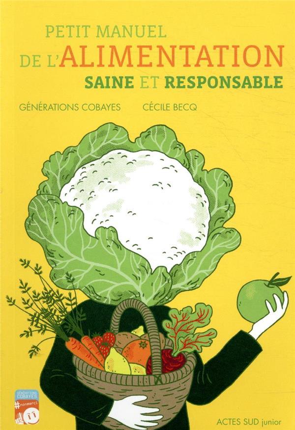 Petit manuel de l'alimentation saine et responsable