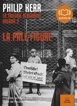 Vente AudioBook : La trilogie berlinoise t.2 ; la pâle figure  - Philippe Kerr