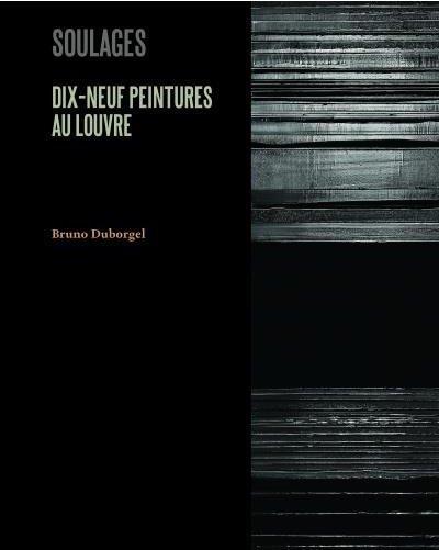 Soulages ; dix-neuf peintures au Louvre