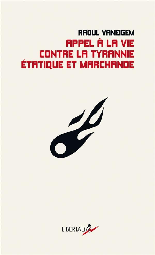 Appel à la vie contre la tyrannie étatique et marchande