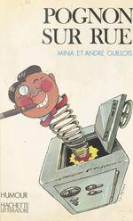 Vente EBooks : Pognon sur rue  - André Guillois - Mina Guillois