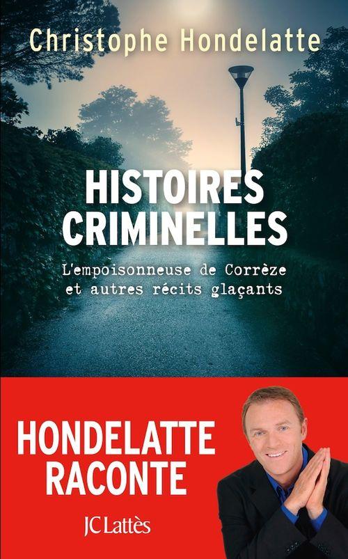 Histoires criminelles  - Christophe Hondelatte