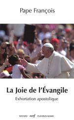 La joie de l'Évangile  - PAPE FRANÇOIS