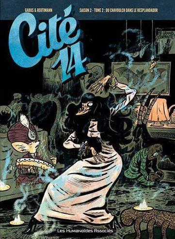 Cité 14 - saison 2 t.2 ; du Chavoulch dans le Resplandador