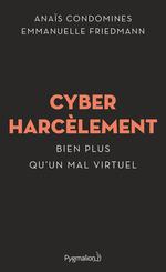 Vente Livre Numérique : Cyberharcèlement  - Emmanuelle Friedmann - Anaïs Condomines