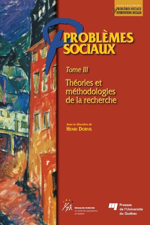 Problèmes sociaux t.3 ; théories et méthodologies de la recherche