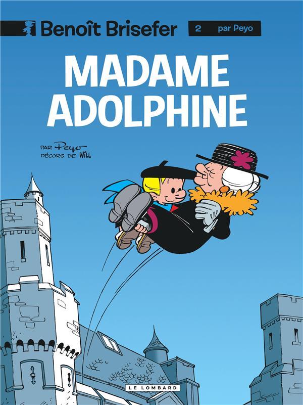 Benoit Brisefer T.2 ; Madame Adolphine