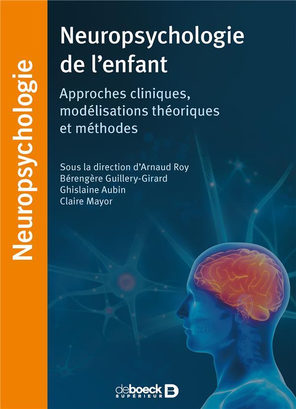 Neuropsychologie de l'enfant ; approches cliniques, modélisations théoriques et méthodes