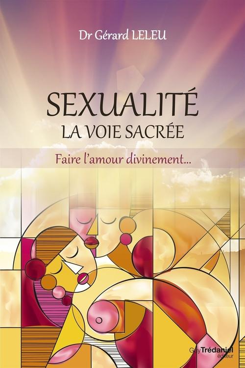 Sexualité, la voie sacrée