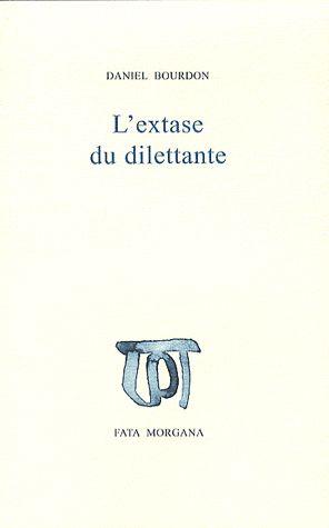 L'extase du dilettante
