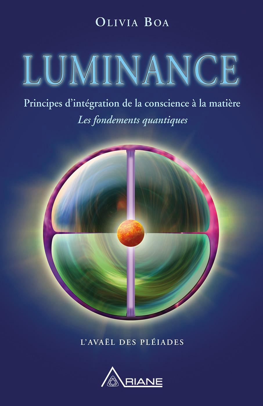 Luminance ; principes d'intégration de la conscience à la matière