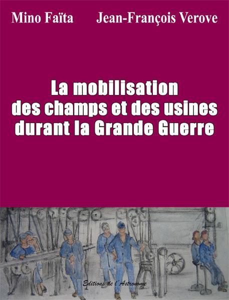 La mobilisation des champs et des usines durant la Grande Guerre