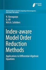 Index-aware Model Order Reduction Methods  - Giuseppe Ali - N. Banagaaya - Wil H.A. Schilders