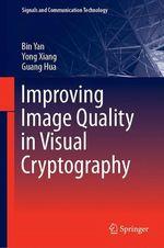Improving Image Quality in Visual Cryptography  - Yong Xiang - Guang Hua - Bin Yan