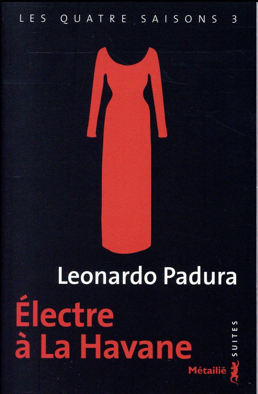 Les quatre saisons t.3 ; Electre à la Havane
