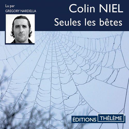 Seules les bêtes  - Colin Niel