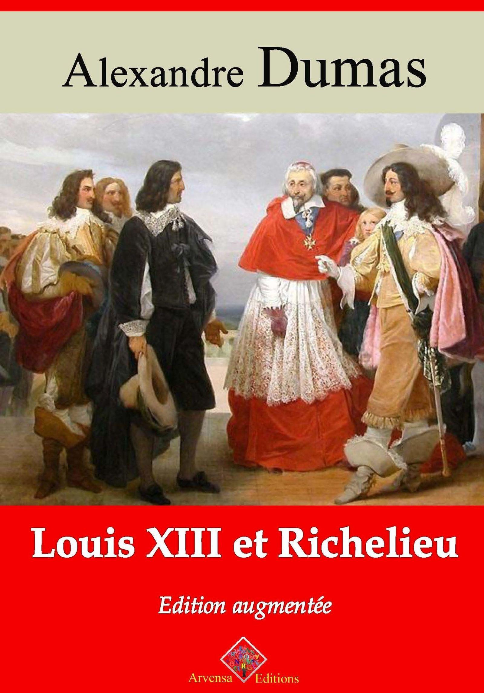 Louis XIII et Richelieu - suivi d'annexes