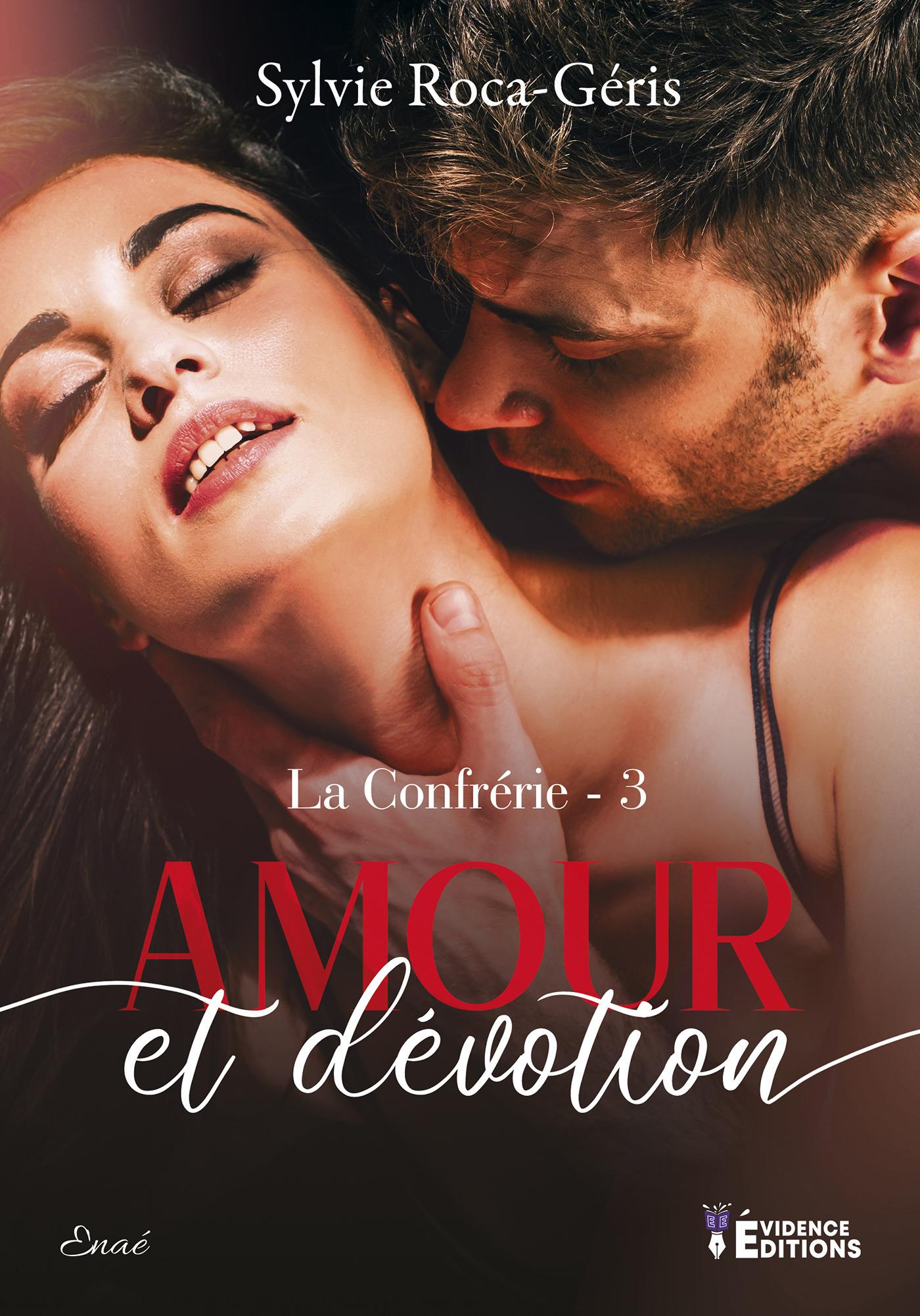 La confrerie tome 3 - amour & devotion