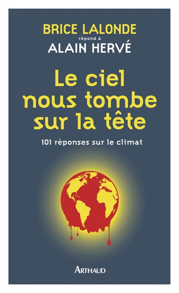 Le ciel nous tombe sur la tête ; 101 réponses sur le climat