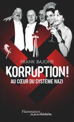 Vente Livre Numérique : Korruption ! Au coeur du système nazi  - Frank Bajohr