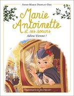 Vente EBooks : Marie-Antoinette et ses soeurs (Tome 4) - Adieu Vienne!  - Anne-Marie Desplat-Duc