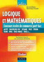 Vente EBooks : Logique et mathématiques aux concours des écoles de commerce post-Bac  - Bernard Myers - Dominique Souder