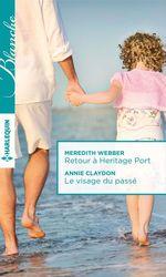 Vente Livre Numérique : Retour à Heritage Port - Le visage du passé  - Annie Claydon - Meredith Webber