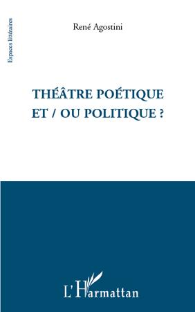 Théâtre poétique et/ou politique ?