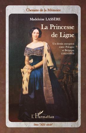 Princesse de Ligne ; un destin européen entre Pologne et Belgique (1815-1895)