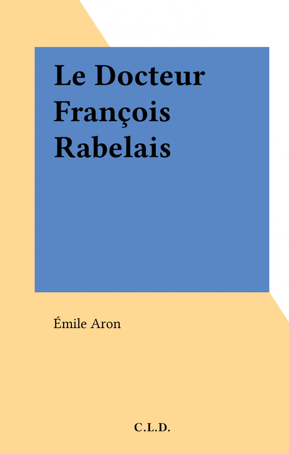 Le Docteur François Rabelais