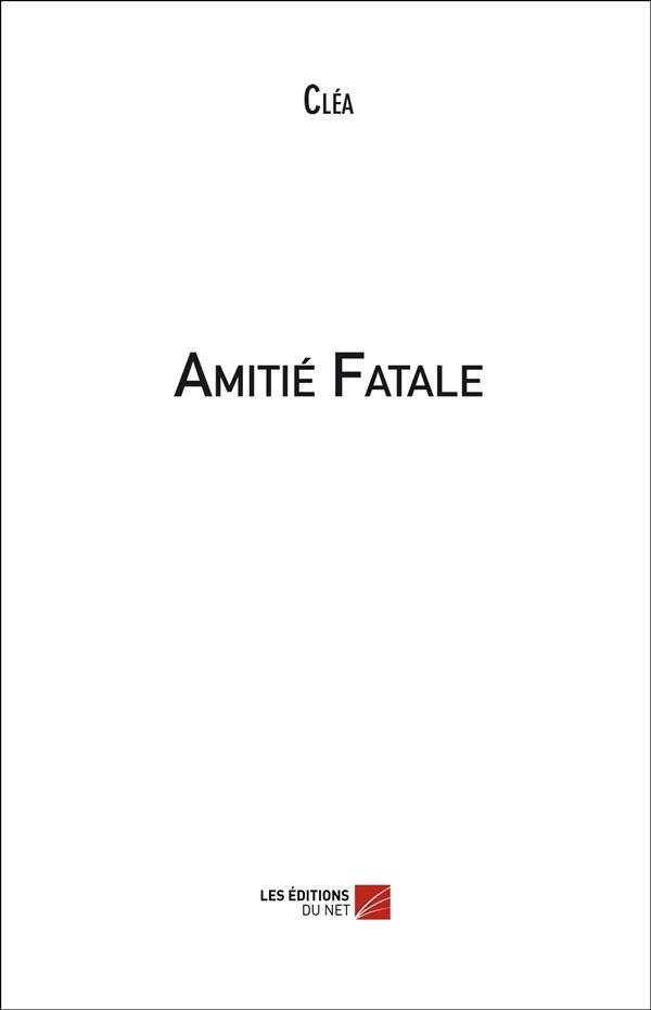 Amitié fatale