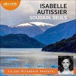 Vente AudioBook : Soudain, seuls  - Isabelle Autissier