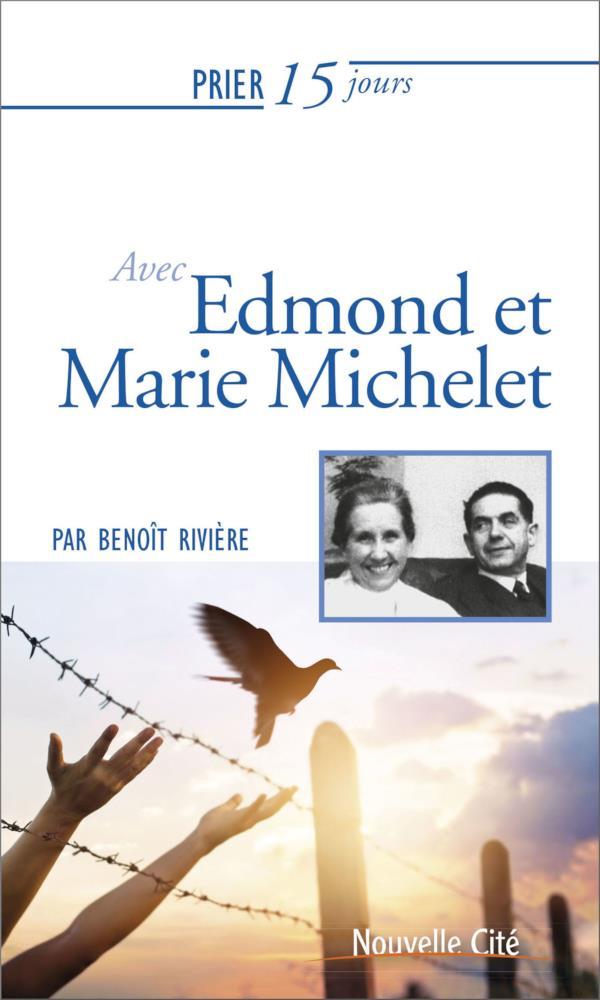Prier 15 jours avec... T.35 ; Edmond et Marie Michelet (édition 2019)