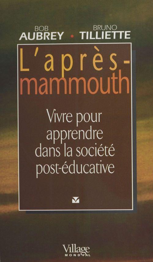 L'apres mammouth ; vivre ou apprendre dans la societe post-educative