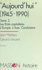 Aujourd'hui (2) : Les États capitalistes, l'Europe, l'Asie, conclusions