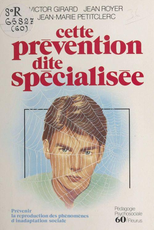 Cette prévention dite spécialisée