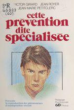 Vente EBooks : Cette prévention dite spécialisée  - Jean Royer - Jean-Marie PETITCLERC - Victor Girard