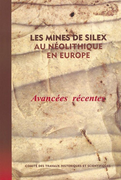 Les mines de silex au néolithique en Europe : avancées récentes