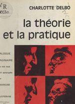 Vente EBooks : La théorie et la pratique  - Charlotte Delbo