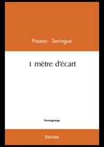 1 mètre d'écart  - Pousse-Seringue Pous - Pousse-Seringue