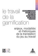 Vente Livre Numérique : Le travail de la gamification  - Bertrand LEGENDRE - François Moreau