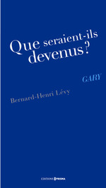 Vente Livre Numérique : Que seraient-ils devenus ? Gary  - Bernard-Henri Lévy